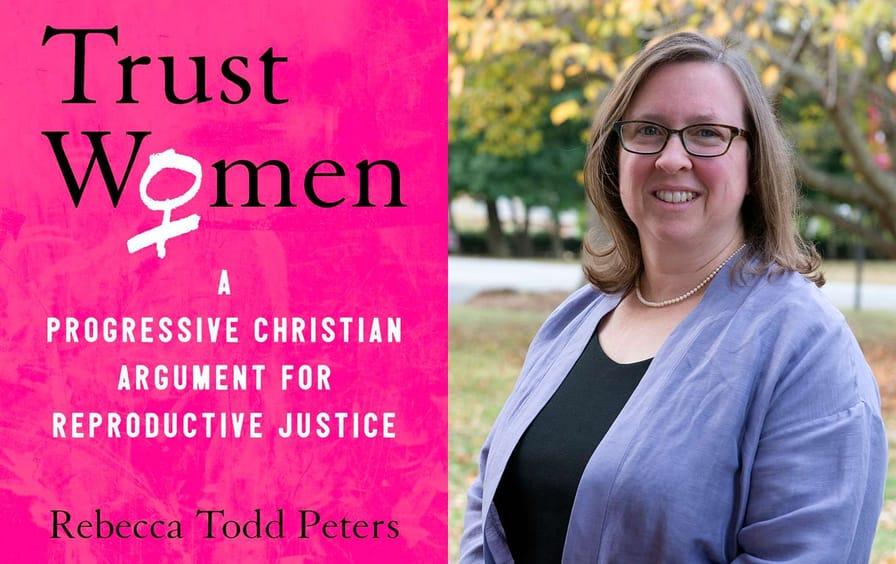 Rebecca Todd Peters, author of Trust Women