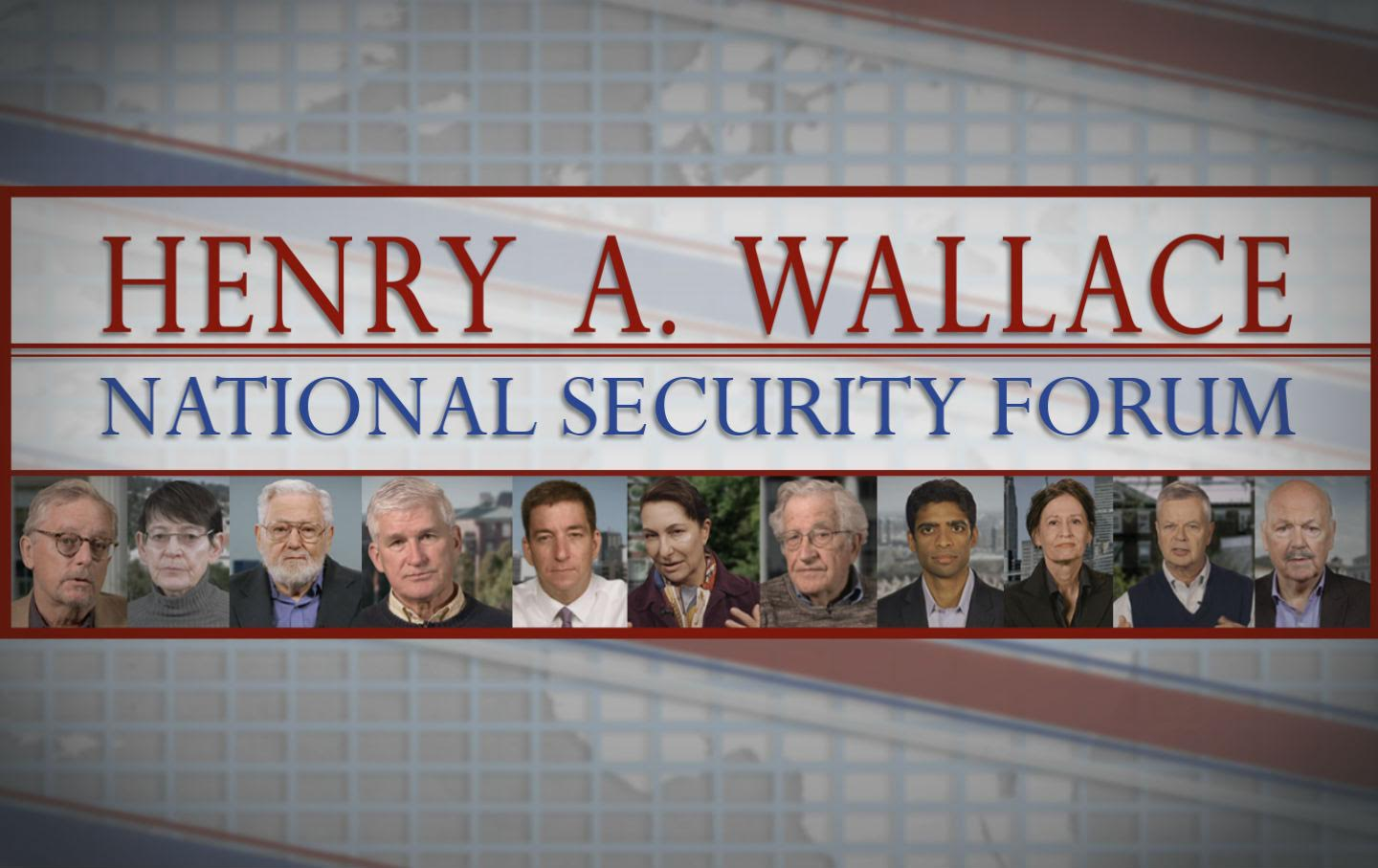 Henry Wallace Nation Security Forum