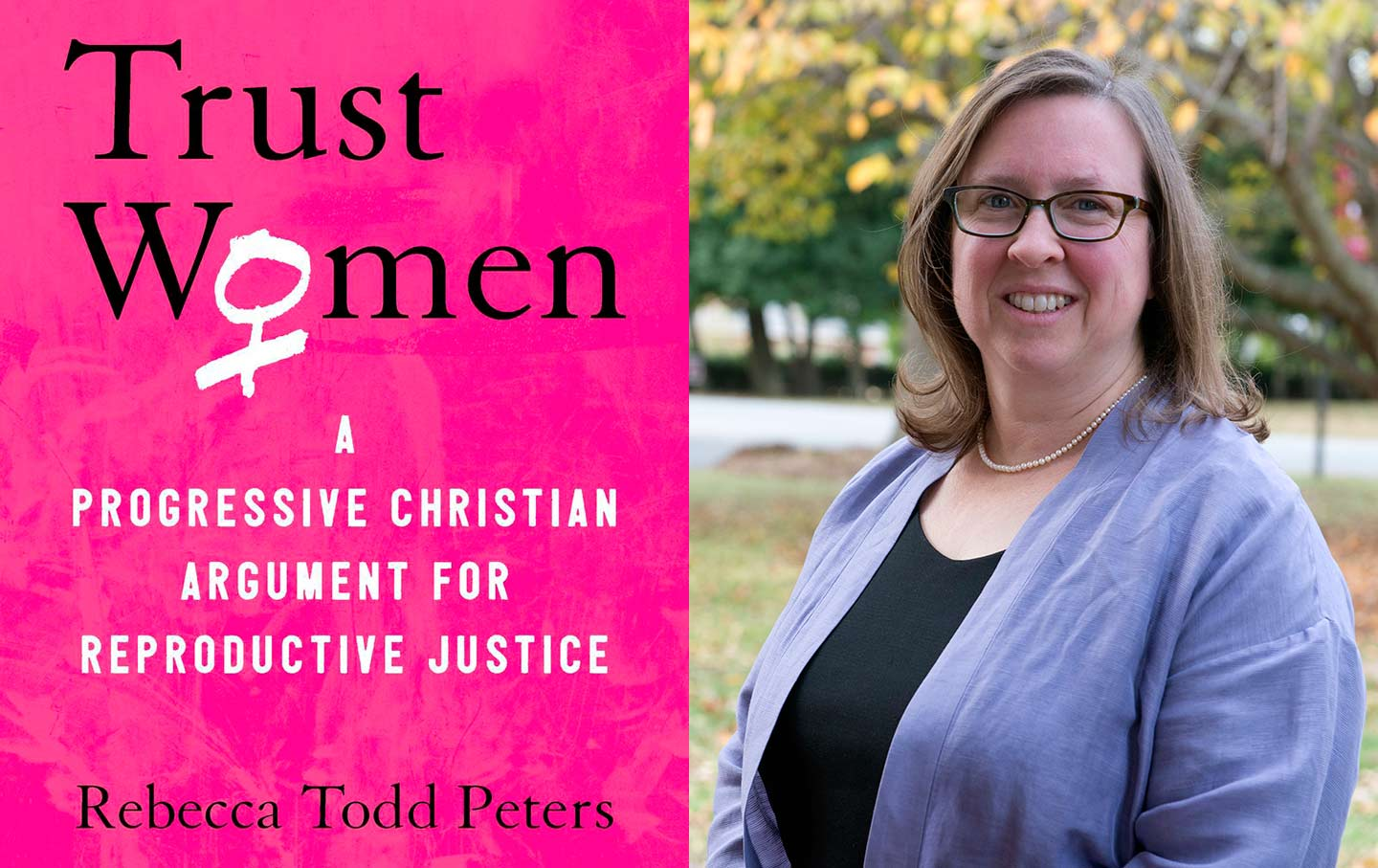 Rebecca Todd Peters, author of Trust Women