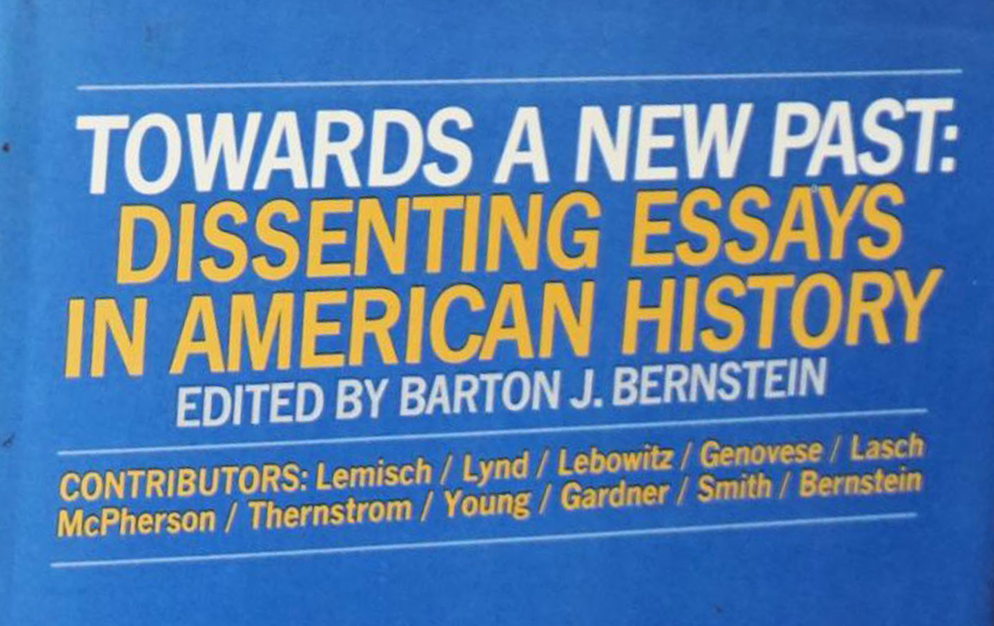Towards a new past : dissenting essays in American history