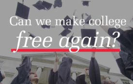 Can We Make College Free Again?