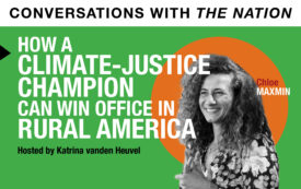 Conversations with The Nation | How a Climate-Justice Champion Can Win Office in Rural America
