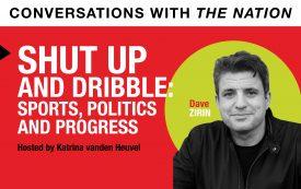 Conversations with The Nation | Shut Up and Dribble: Sports, Politics and Progress