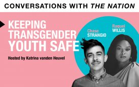 Conversations with The Nation | Keeping Transgender Youth Safe