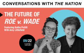 Conversation with The Nation: The Future of Roe v. Wade