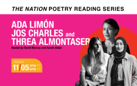 The Nation Poetry Reading Series Presents: Ada Limón, Jos Charles, and Threa Almontaser